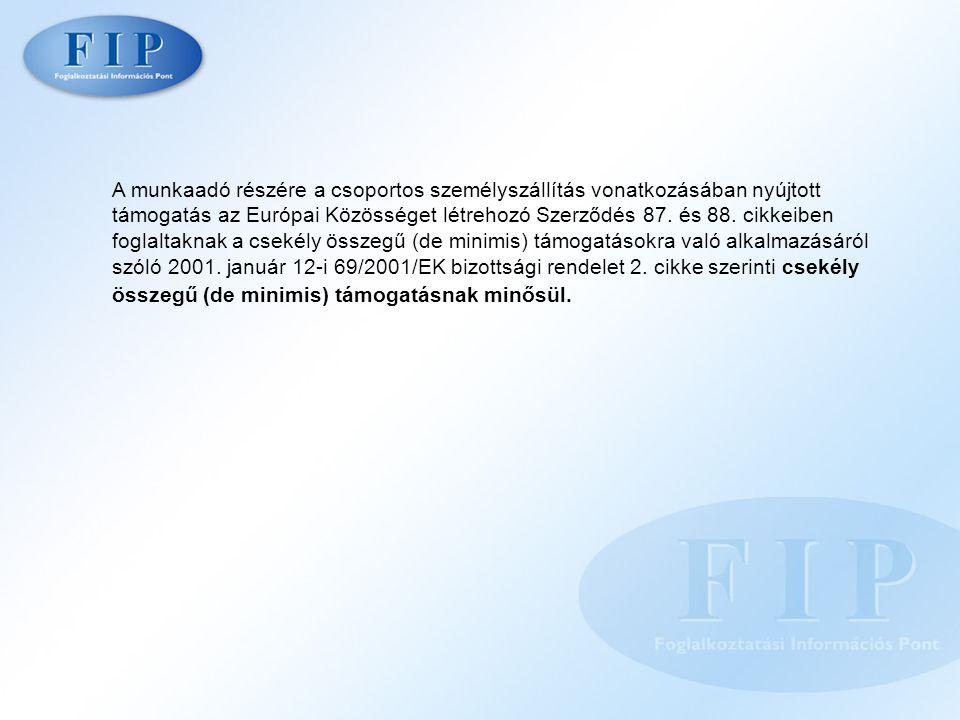 A munkaadó részére a csoportos személyszállítás vonatkozásában nyújtott támogatás az Európai Közösséget létrehozó Szerződés 87. és 88. cikkeiben fogla