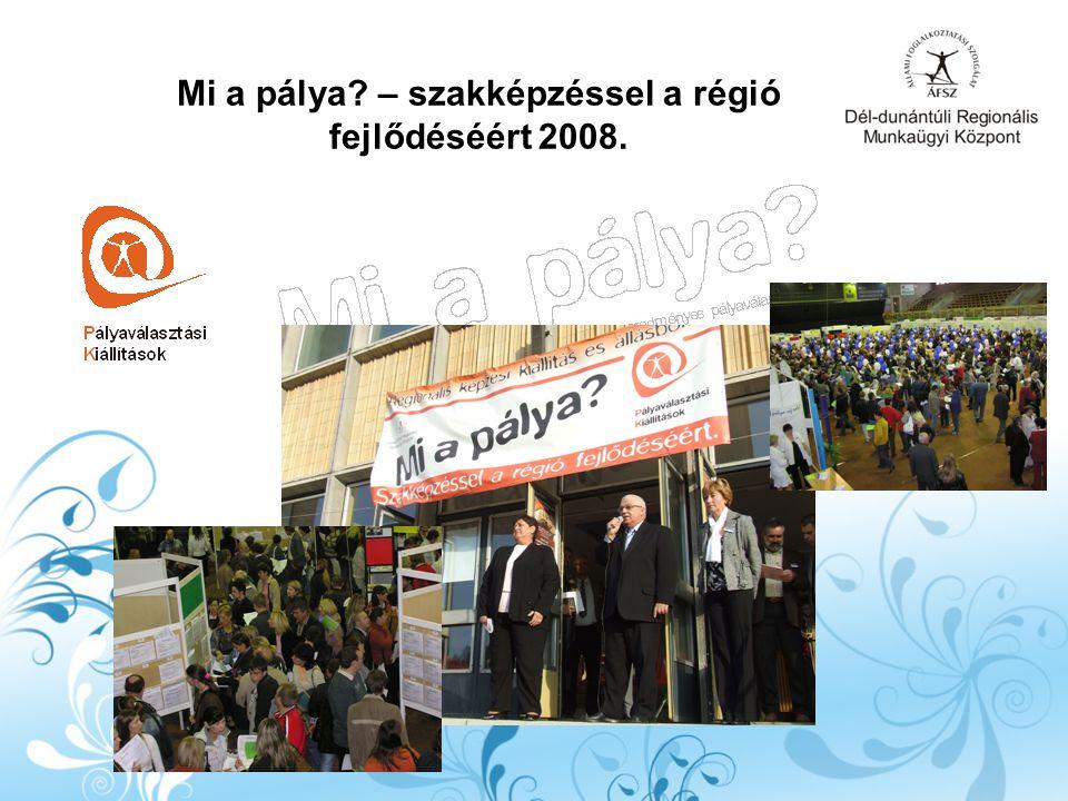 Mi a pálya – szakképzéssel a régió fejlődéséért 2008.