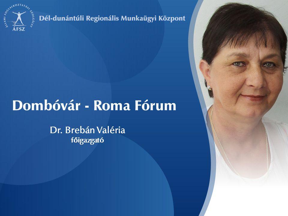 Dr. Brebán Valéria főigazgató Dombóvár - Roma Fórum
