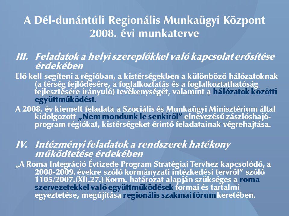 III. Feladatok a helyi szereplőkkel való kapcsolat erősítése érdekében Elő kell segíteni a régióban, a kistérségekben a különböző hálózatoknak (a térs