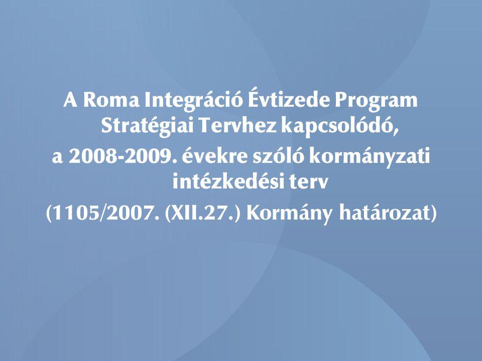 A Roma Integráció Évtizede Program Stratégiai Tervhez kapcsolódó, a 2008-2009.