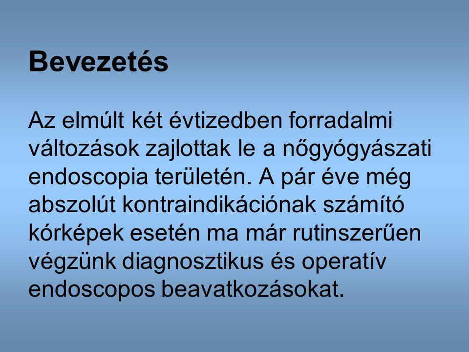 A két fő endoscopos vizsgálati módszer: Hysteroscopia: a méh üregében kifejlődött kóros elváltozások kimutatására és lehetőség szerint annak műtéti megoldására kifejlesztett módszer.