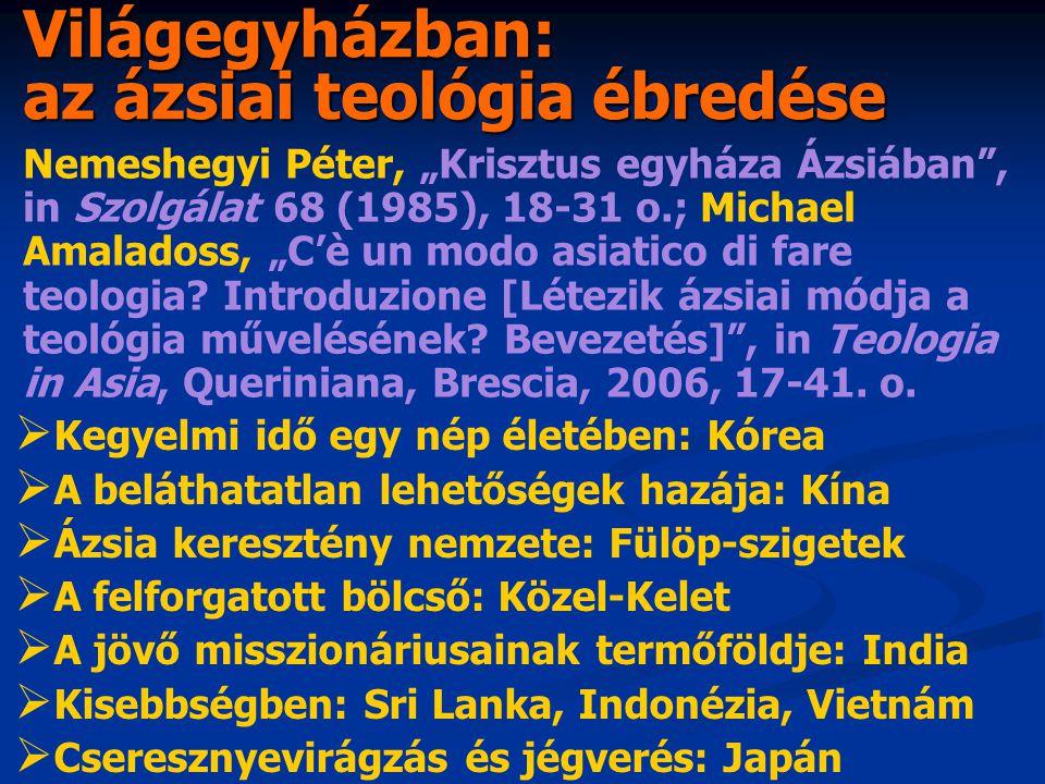 "Nemeshegyi Péter, ""Krisztus egyháza Ázsiában"", in Szolgálat 68 (1985), 18-31 o.; Michael Amaladoss, ""C'è un modo asiatico di fare teologia? Introduzio"