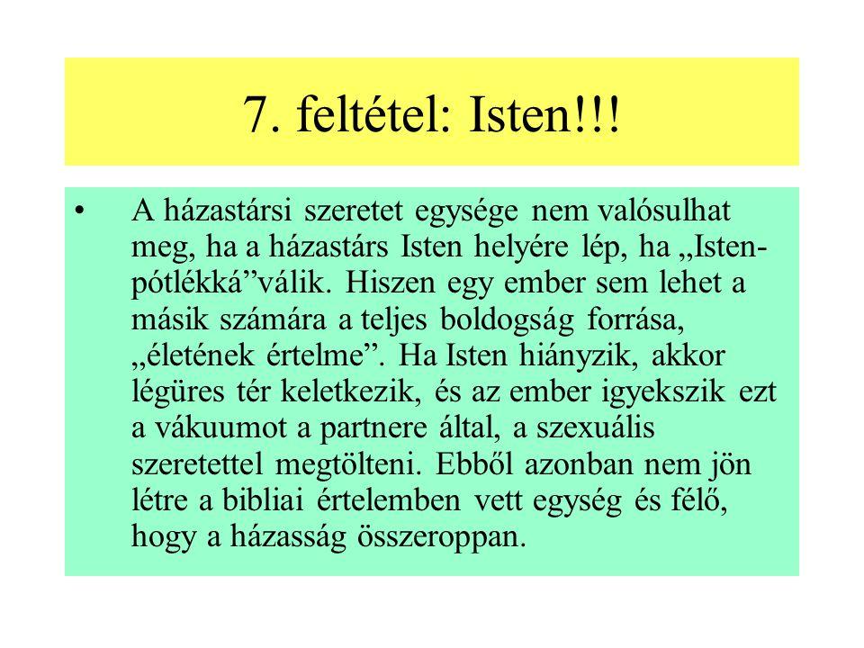 7.feltétel: Isten!!.