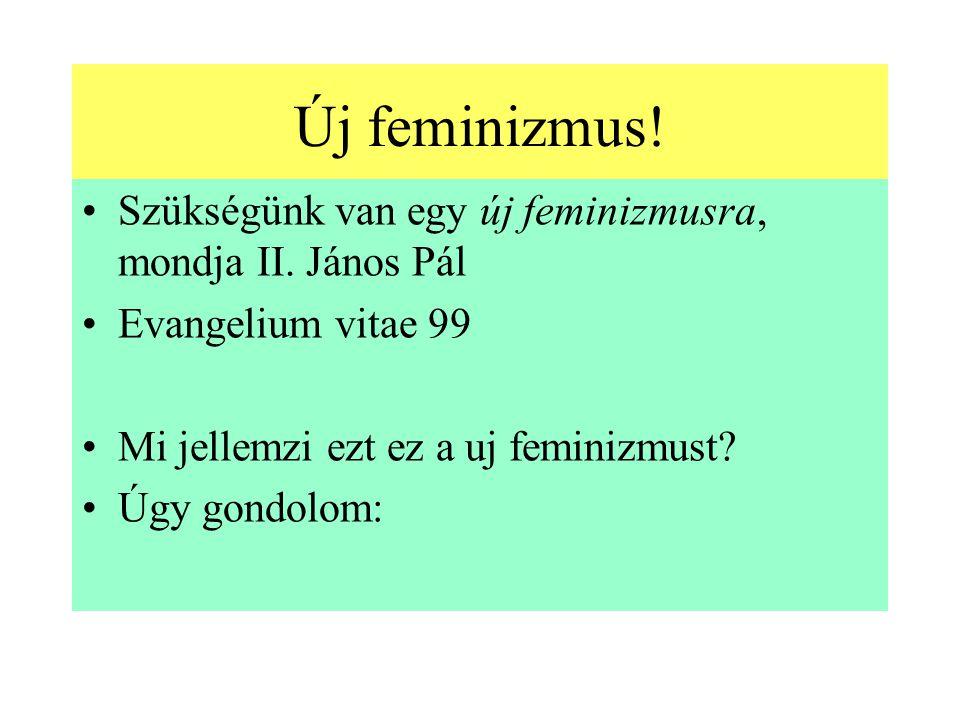 Új feminizmus.Szükségünk van egy új feminizmusra, mondja II.