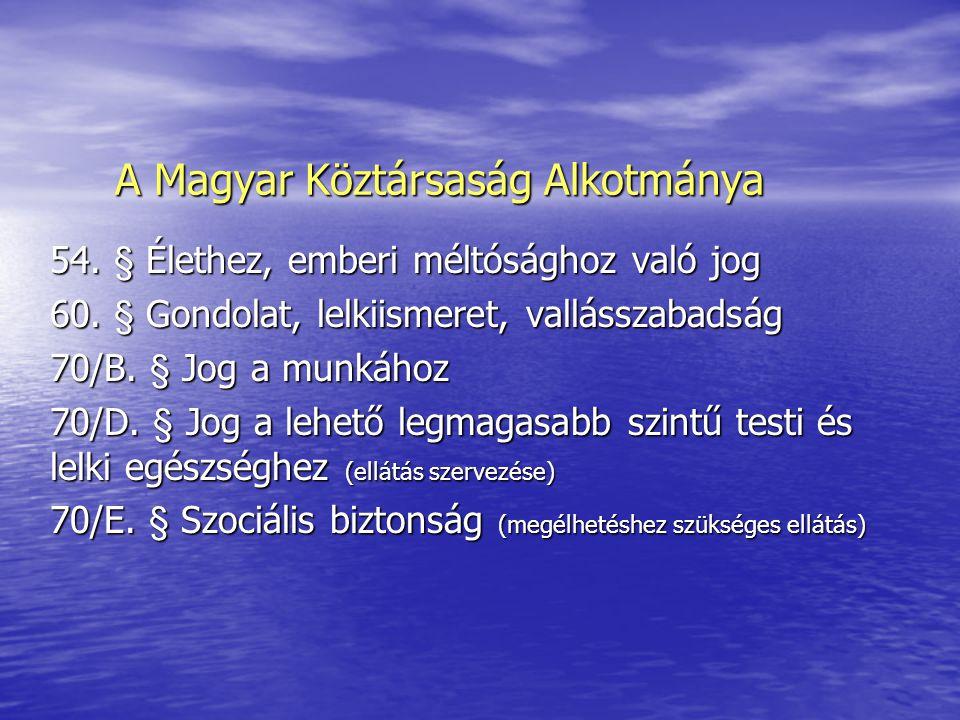A Magyar Köztársaság Alkotmánya 54. § Élethez, emberi méltósághoz való jog 60.