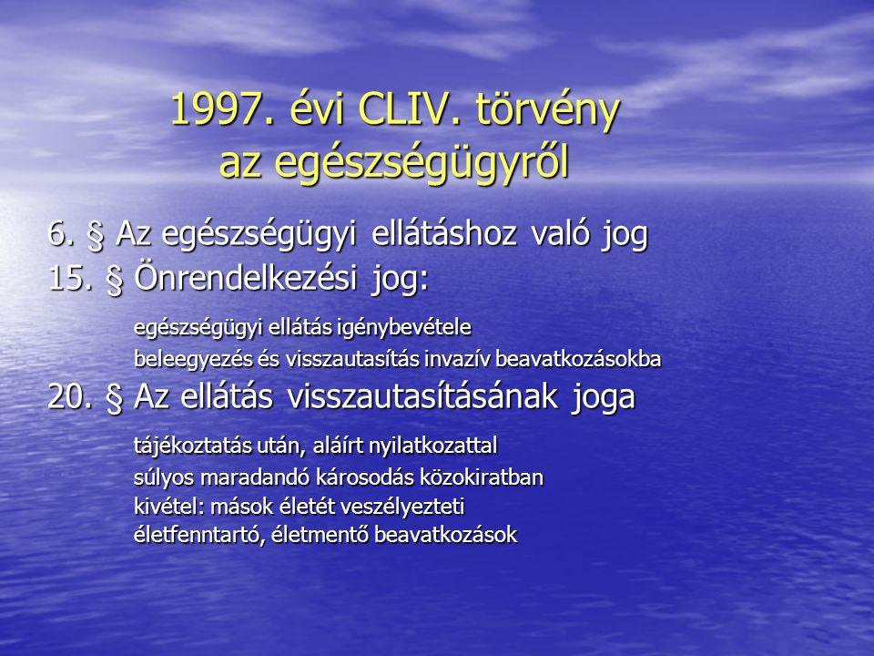 1997. évi CLIV. törvény az egészségügyről 6. § Az egészségügyi ellátáshoz való jog 15.