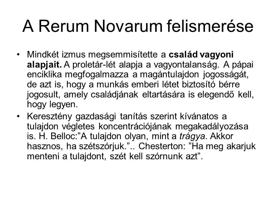 A Rerum Novarum felismerése Mindkét izmus megsemmisítette a család vagyoni alapjait.