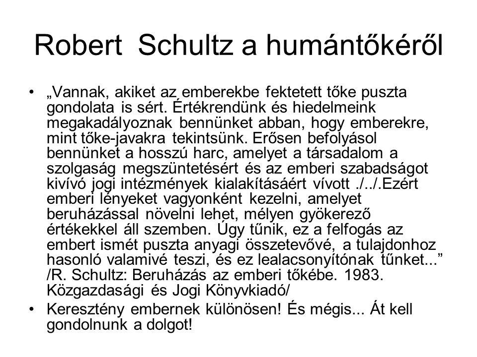 """Robert Schultz a humántőkéről """"Vannak, akiket az emberekbe fektetett tőke puszta gondolata is sért."""