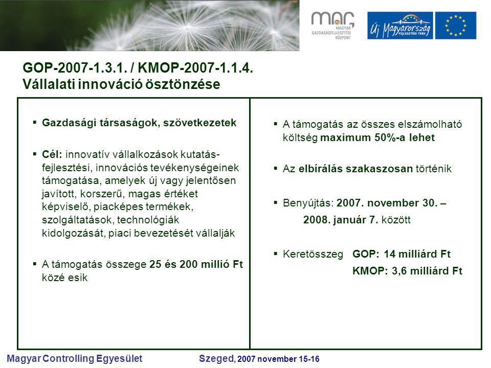Magyar Controlling Egyesület Szeged, 2007 november 15-16 GOP-2007-1.3.1.