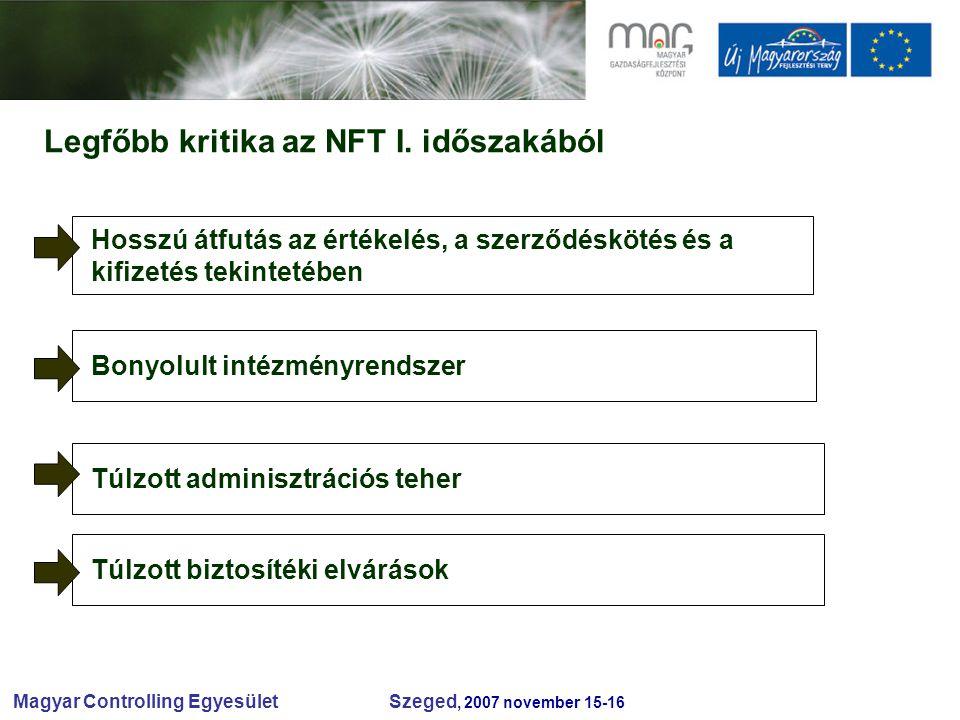 Magyar Controlling Egyesület Szeged, 2007 november 15-16 Legfőbb kritika az NFT I.