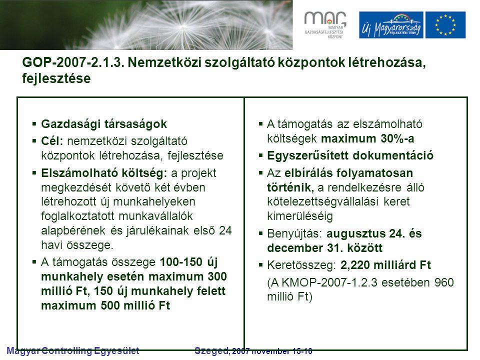 Magyar Controlling Egyesület Szeged, 2007 november 15-16 GOP-2007-2.1.3.
