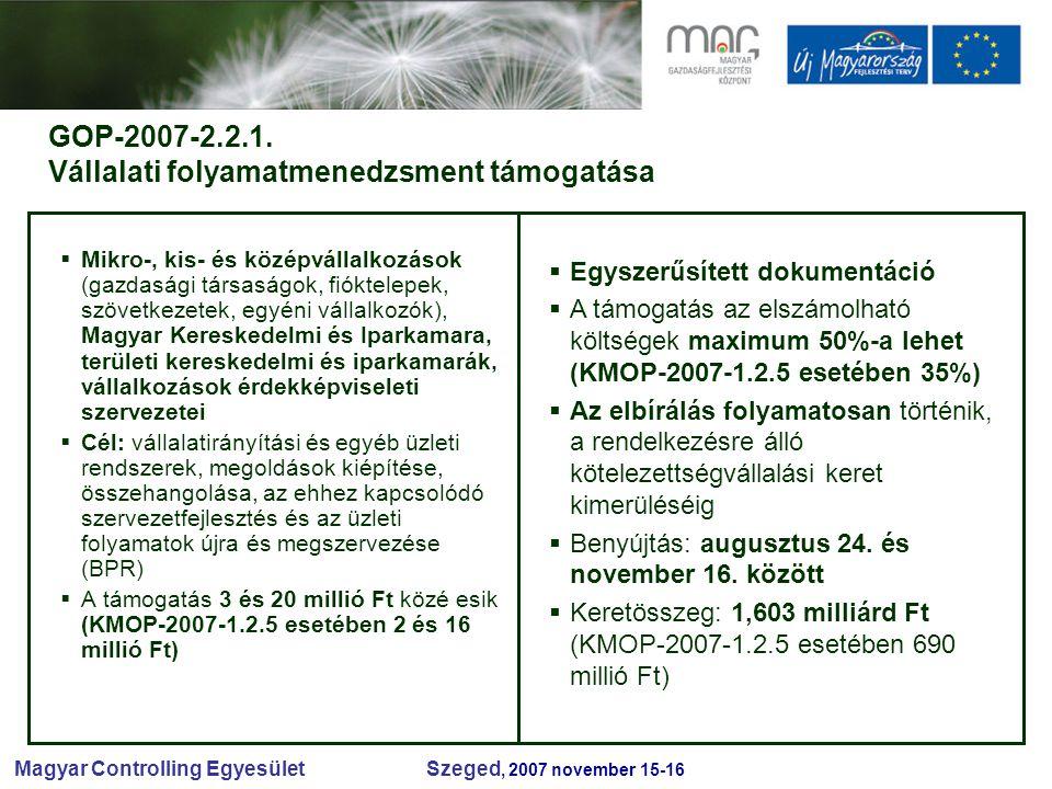 Magyar Controlling Egyesület Szeged, 2007 november 15-16 GOP-2007-2.2.1.