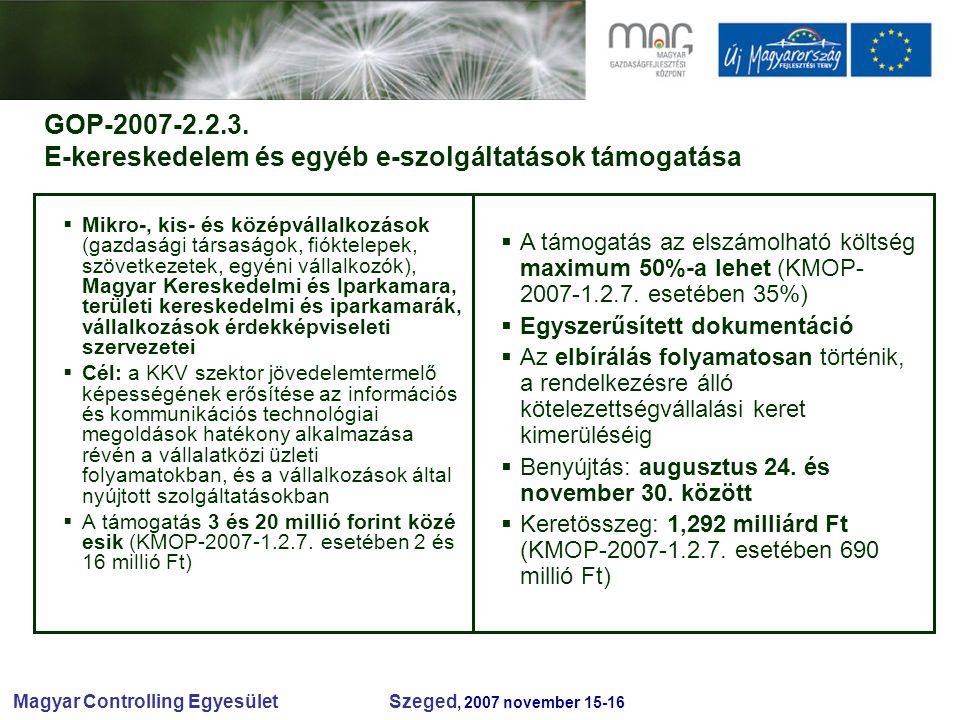Magyar Controlling Egyesület Szeged, 2007 november 15-16 GOP-2007-2.2.3.
