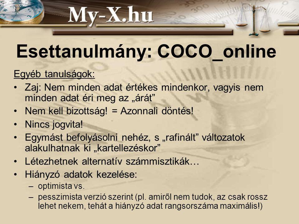 """INNOCSEKK 156/2006 Esettanulmány: COCO_online Egyéb tanulságok: Zaj: Nem minden adat értékes mindenkor, vagyis nem minden adat éri meg az """"árát"""" Nem k"""