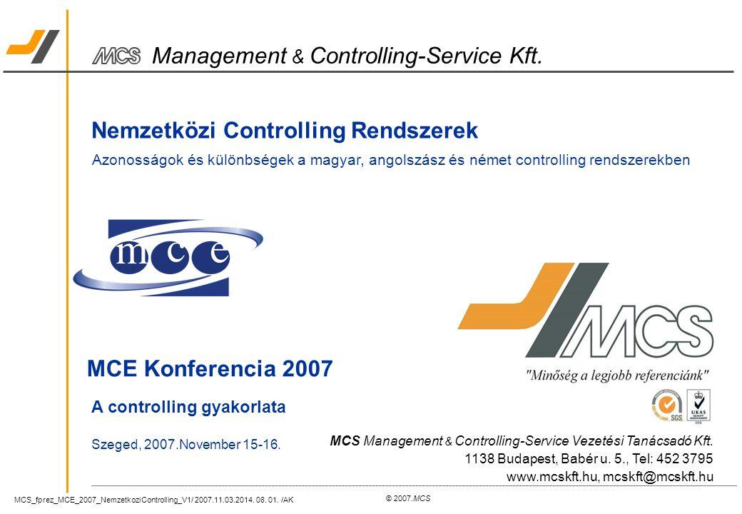 MCS_fprez_MCE_2007_NemzetkoziControlling_V1/ 2007.11.03.2014. 08. 01. /AK © 2007.MCS Management & Controlling-Service Kft. Nemzetközi Controlling Rend