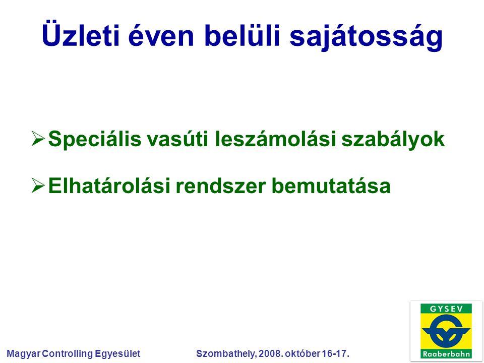 Magyar Controlling Egyesület Szombathely, 2008. október 16-17. Üzleti éven belüli sajátosság  Speciális vasúti leszámolási szabályok  Elhatárolási r