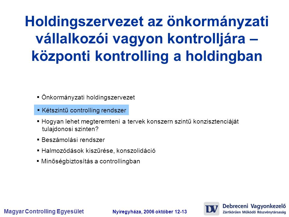 Magyar Controlling Egyesület Nyíregyháza, 2006 október 12-13 Eljárások kézikönyve controlling beszámolás II.