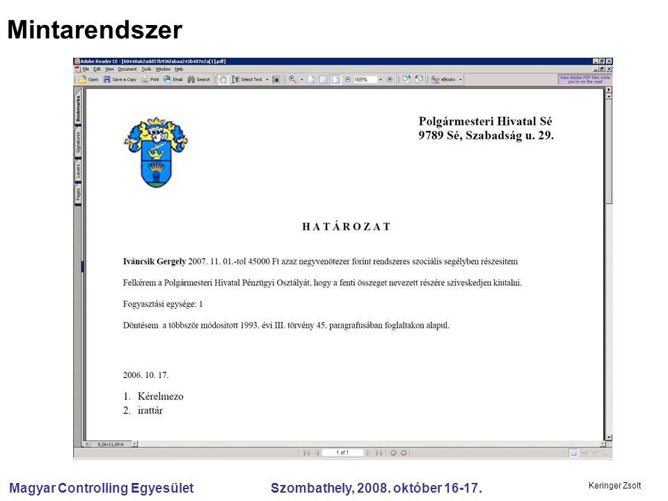 Magyar Controlling Egyesület Szombathely, 2008. október 16-17. Keringer Zsolt Mintarendszer
