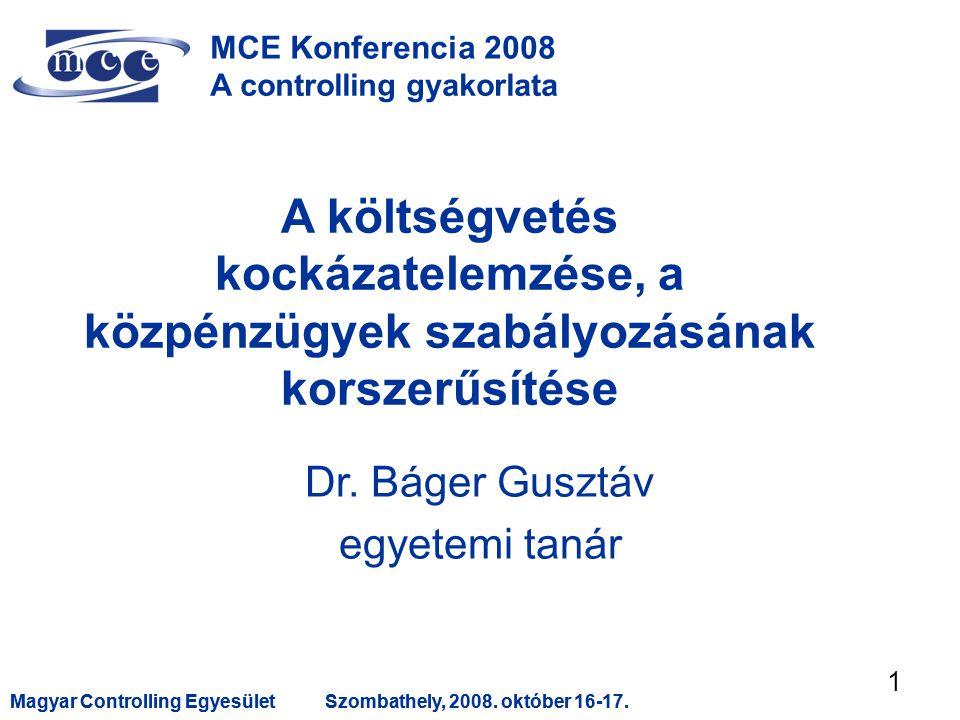 Magyar Controlling EgyesületSzombathely, 2008. október 16-17.Magyar Controlling EgyesületSzombathely, 2008. október 16-17. 1 A költségvetés kockázatel