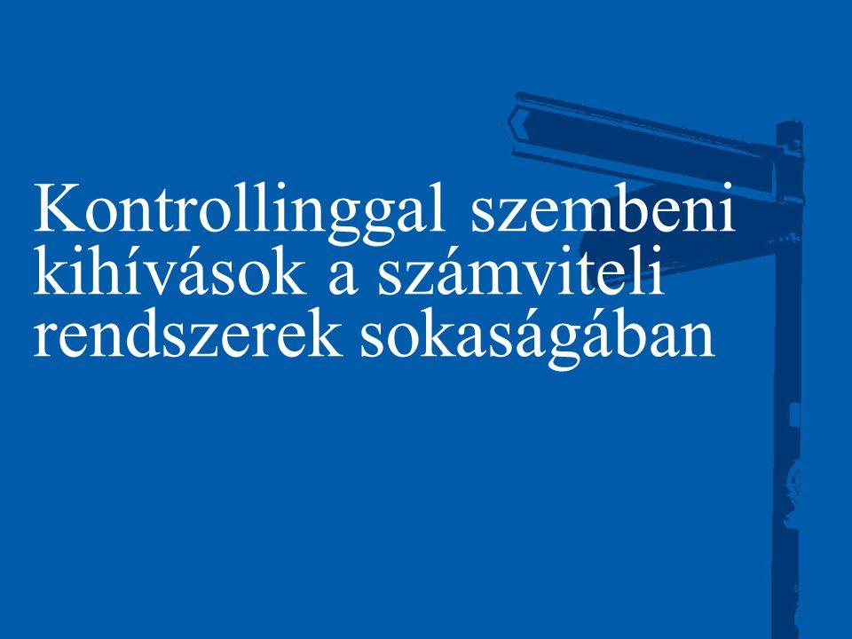 ©2003 Firm Name/Legal Entity 3 Kontrollinggal szembeni kihívások a számviteli rendszerek sokaságában