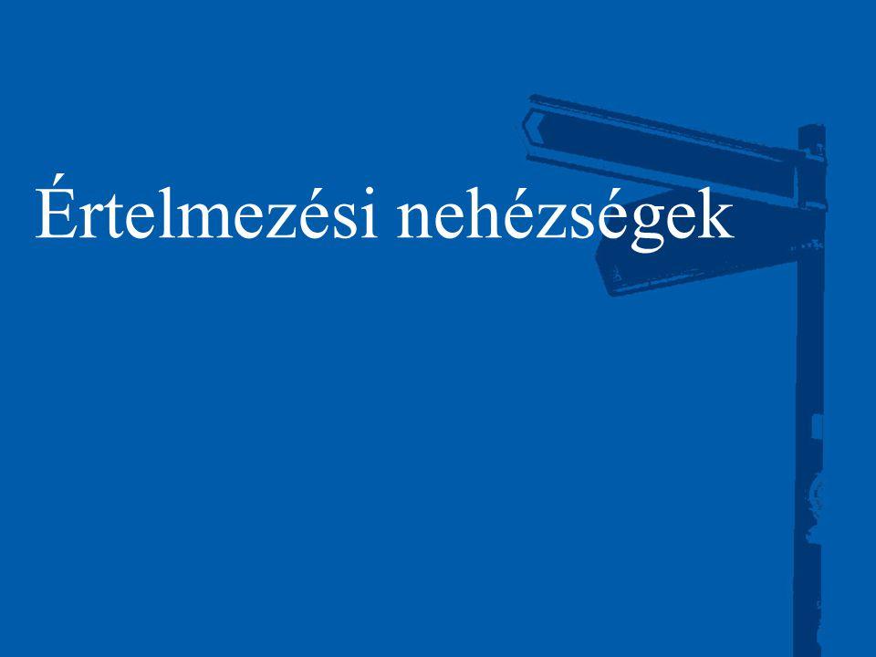 ©2003 Firm Name/Legal Entity 30 Értelmezési nehézségek