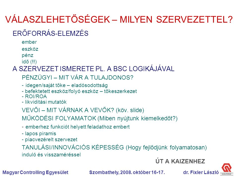 Magyar Controlling Egyesület Szombathely, 2008. október 16-17.dr.