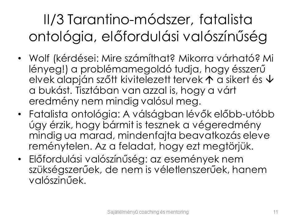 II/3 Tarantino-módszer, fatalista ontológia, előfordulási valószínűség Wolf (kérdései: Mire számíthat? Mikorra várható? Mi lényeg!) a problémamegoldó