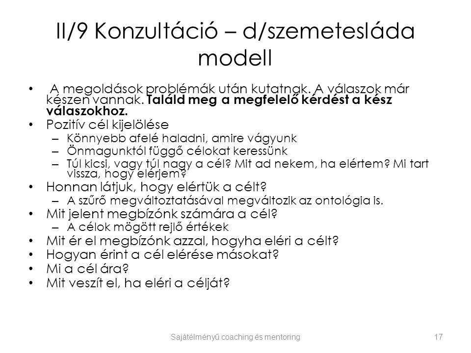 II/9 Konzultáció – d/szemetesláda modell A megoldások problémák után kutatnak. A válaszok már készen vannak. Találd meg a megfelelő kérdést a kész vál