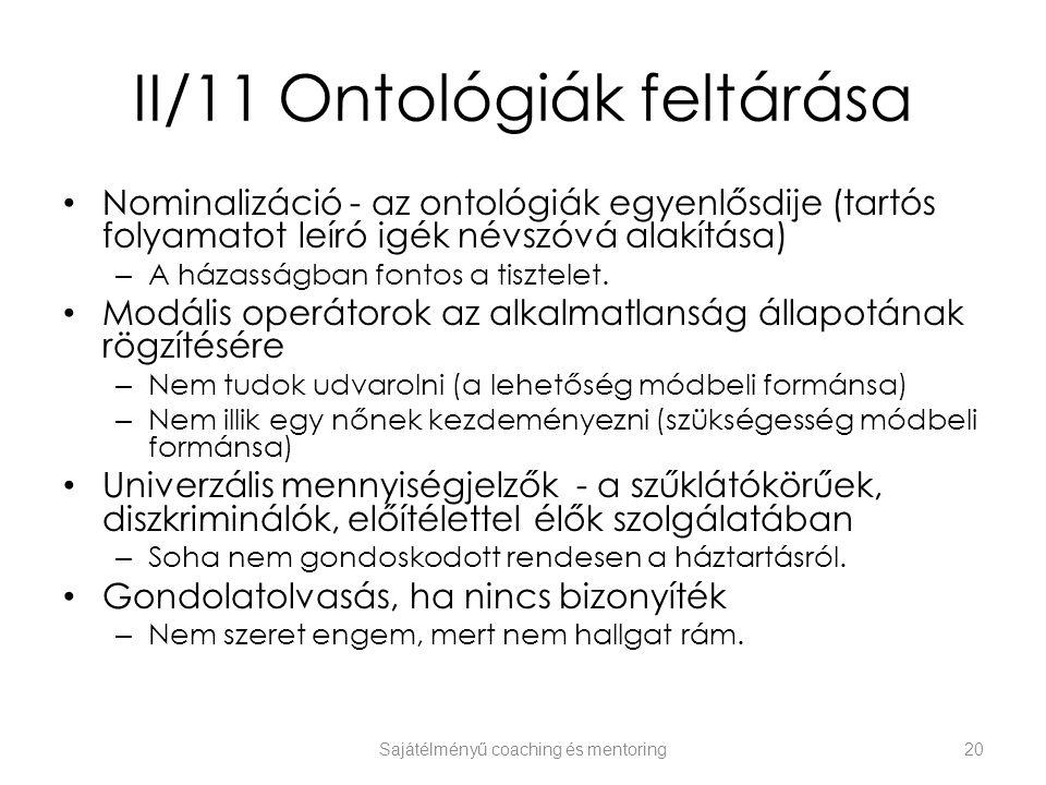 II/11 Ontológiák feltárása Nominalizáció - az ontológiák egyenlősdije (tartós folyamatot leíró igék névszóvá alakítása) – A házasságban fontos a tiszt