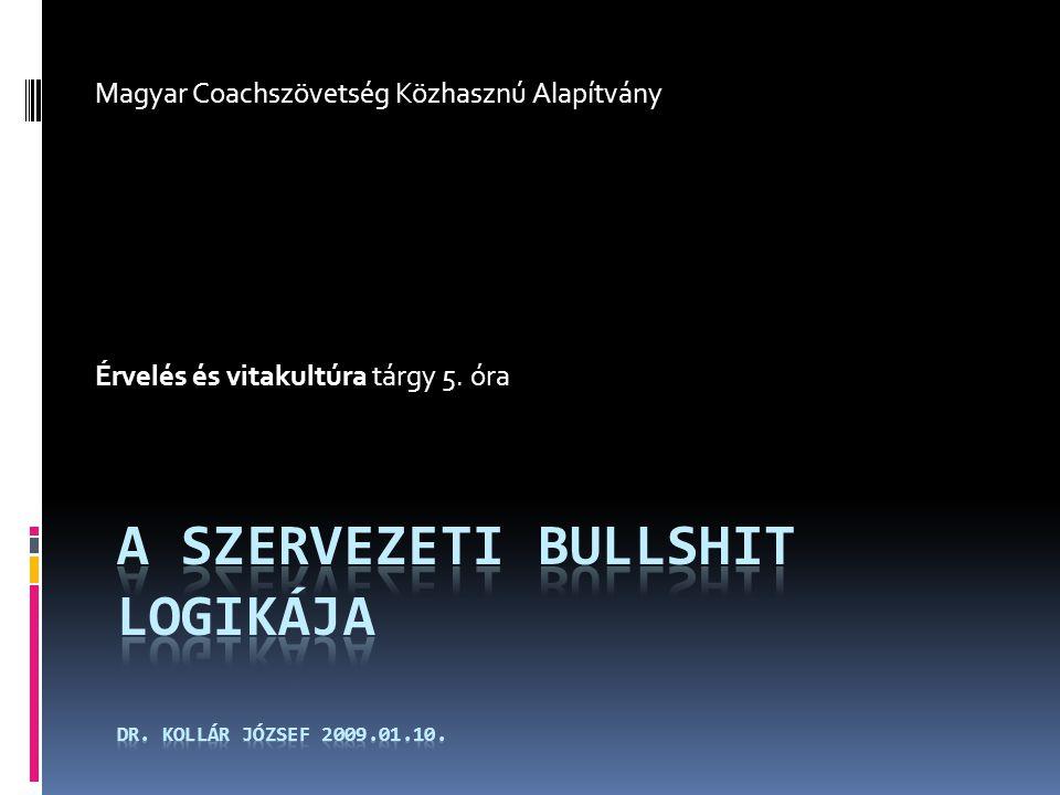 Magyar Coachszövetség Közhasznú Alapítvány Érvelés és vitakultúra tárgy 5. óra