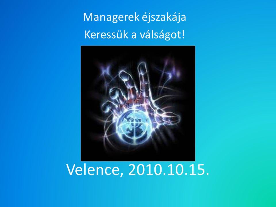 Velence, 2010.10.15. Managerek éjszakája Keressük a válságot!