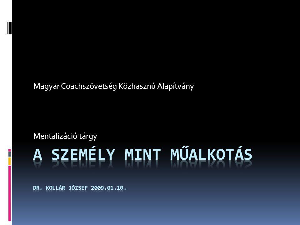 Magyar Coachszövetség Közhasznú Alapítvány Mentalizáció tárgy