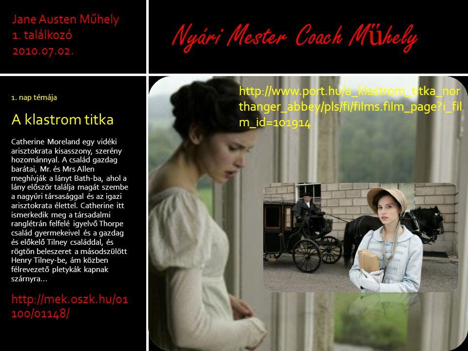 1. nap témája A klastrom titka Catherine Moreland egy vidéki arisztokrata kisasszony, szerény hozománnyal. A család gazdag barátai, Mr. és Mrs Allen m