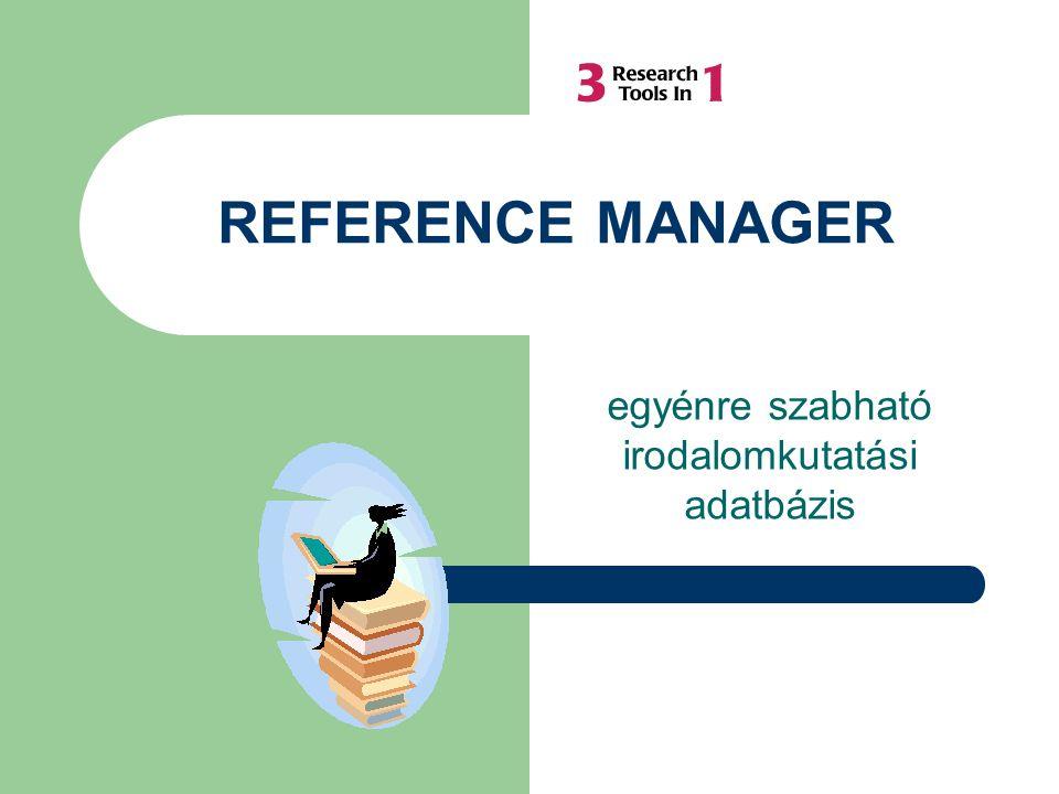 REFERENCE MANAGER egyénre szabható irodalomkutatási adatbázis