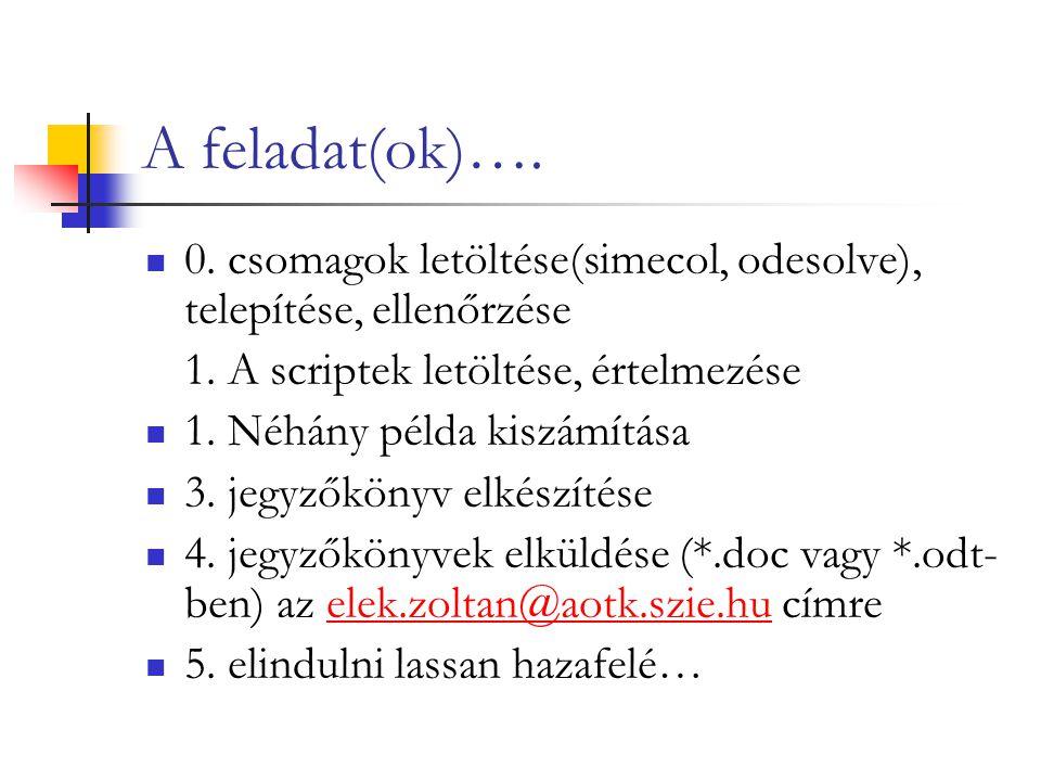 A feladat(ok)…. 0. csomagok letöltése(simecol, odesolve), telepítése, ellenőrzése 1.