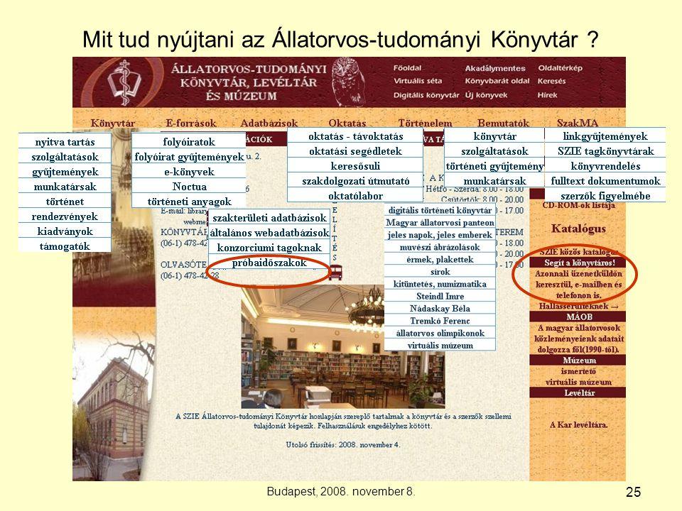 Budapest, 2008. november 8. 25 Mit tud nyújtani az Állatorvos-tudományi Könyvtár