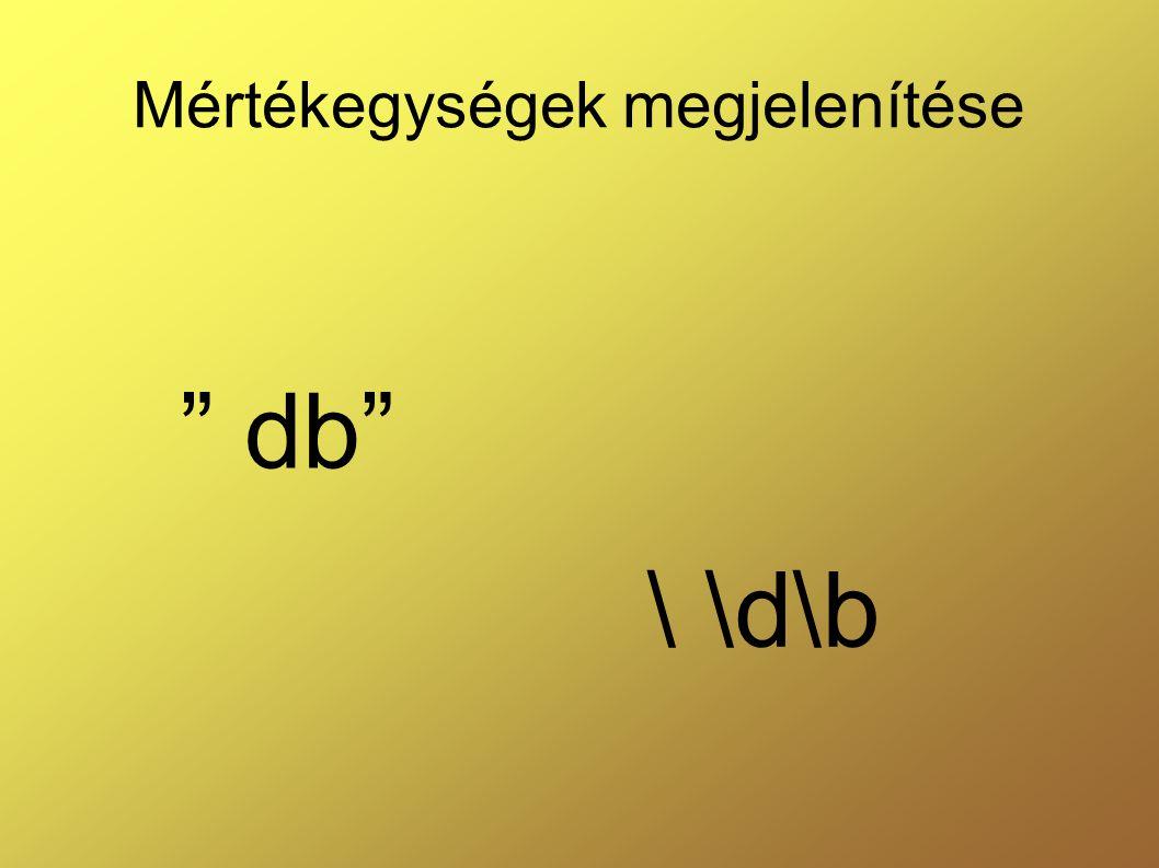 Mértékegységek megjelenítése db \ \d\b