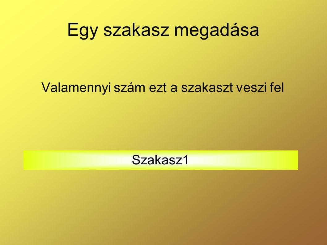 Két szakasz megadása Szakasz1 ; Szakasz2 Pozitív számok és nulla Negatív számok