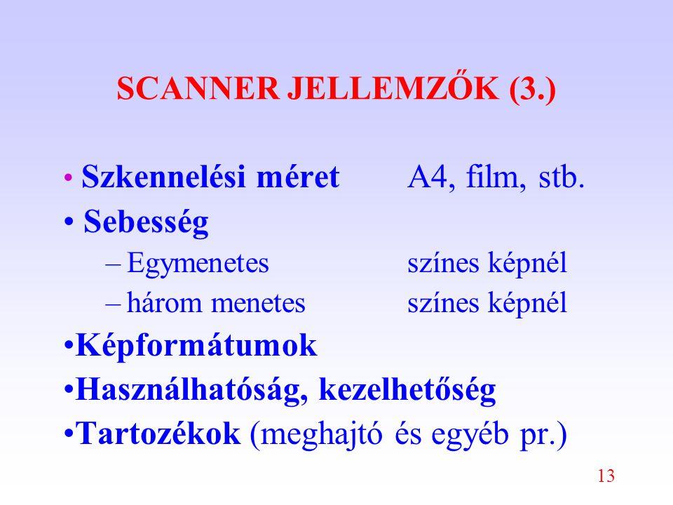 13 SCANNER JELLEMZŐK (3.) Szkennelési méretA4, film, stb.