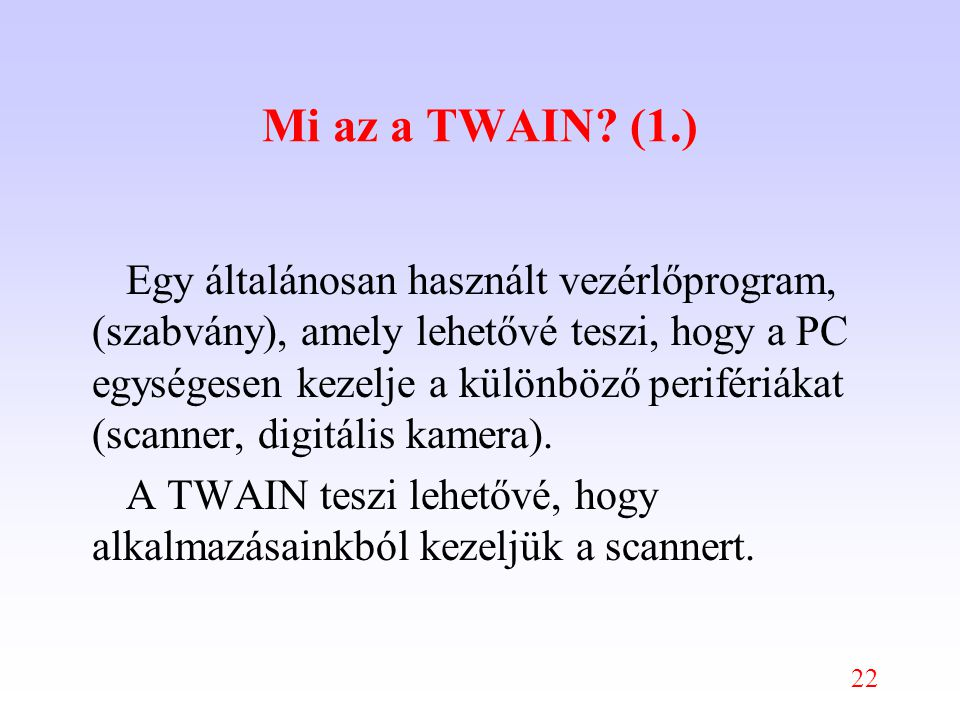 22 Mi az a TWAIN.