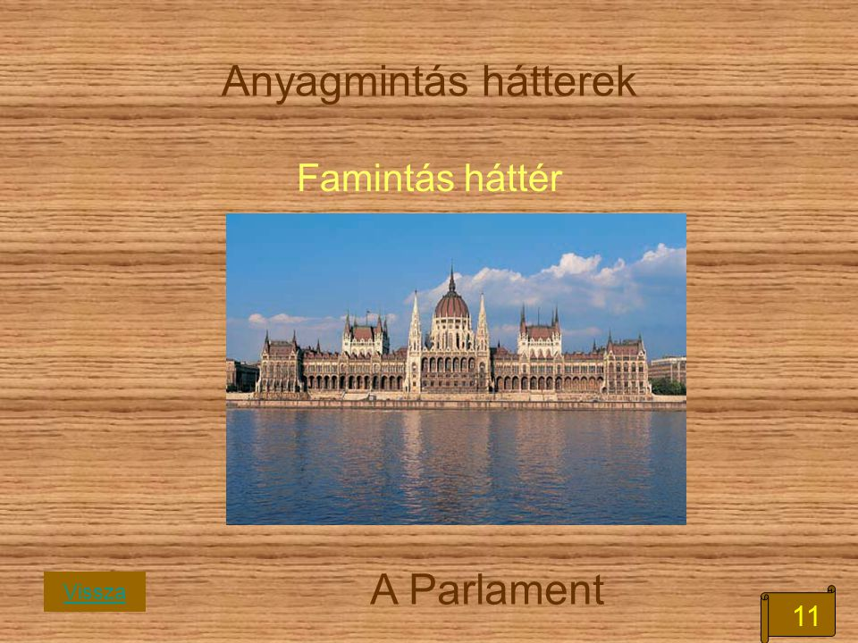 11 Anyagmintás hátterek Famintás háttér A Parlament Vissza