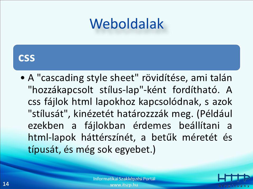 14 Informatikai Szakképzési Portál www.itszp.hu Weboldalak css A