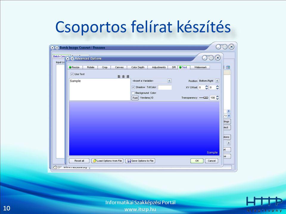 10 Informatikai Szakképzési Portál www.itszp.hu Csoportos felírat készítés