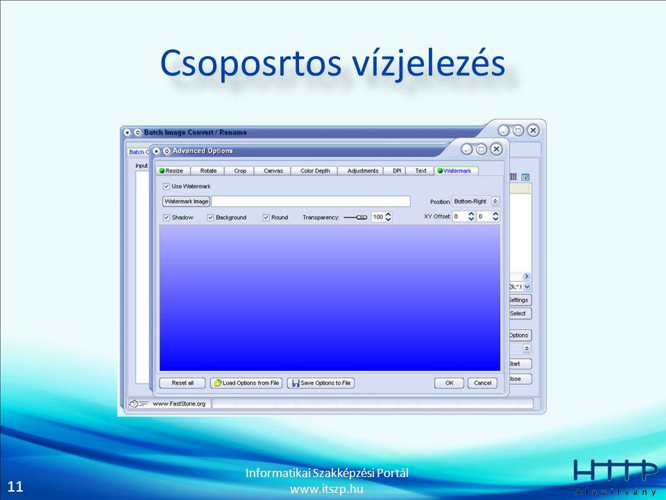 11 Informatikai Szakképzési Portál www.itszp.hu Csoposrtos vízjelezés