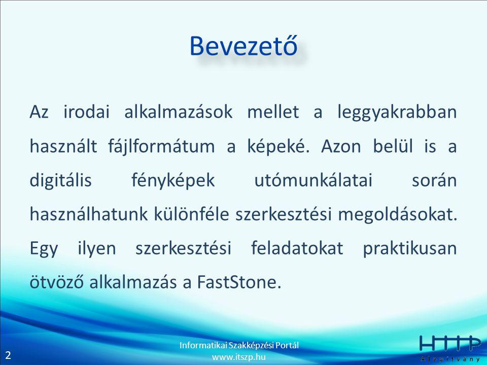 2 Informatikai Szakképzési Portál www.itszp.hu Bevezető Az irodai alkalmazások mellet a leggyakrabban használt fájlformátum a képeké.