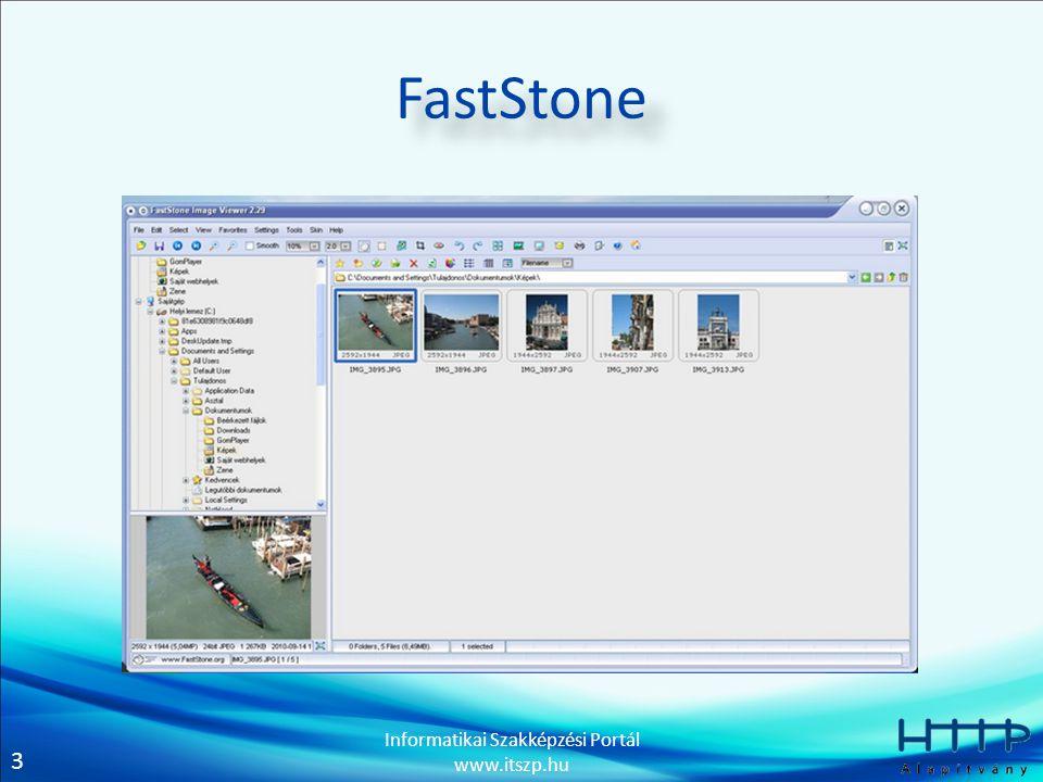 3 Informatikai Szakképzési Portál www.itszp.hu FastStone