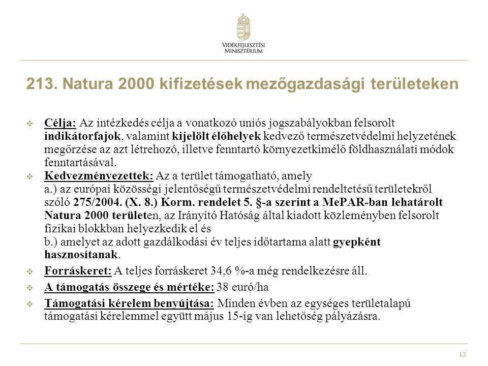 13 213. Natura 2000 kifizetések mezőgazdasági területeken  Célja: Az intézkedés célja a vonatkozó uniós jogszabályokban felsorolt indikátorfajok, val