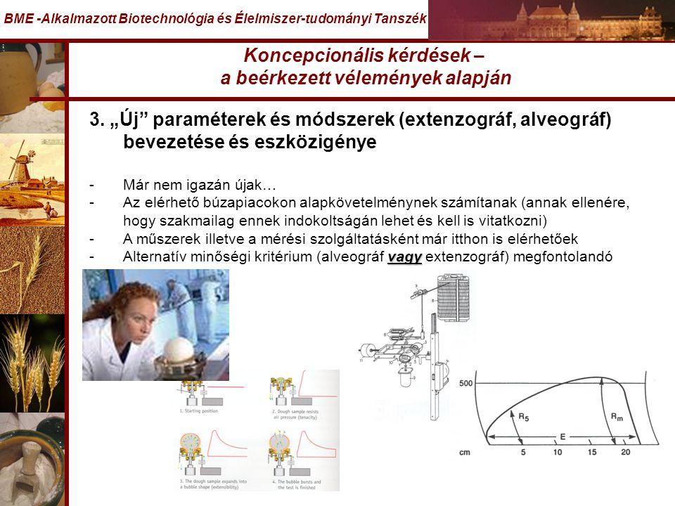 """Koncepcionális kérdések – a beérkezett vélemények alapján BME -Alkalmazott Biotechnológia és Élelmiszer-tudományi Tanszék 3. """"Új"""" paraméterek és módsz"""