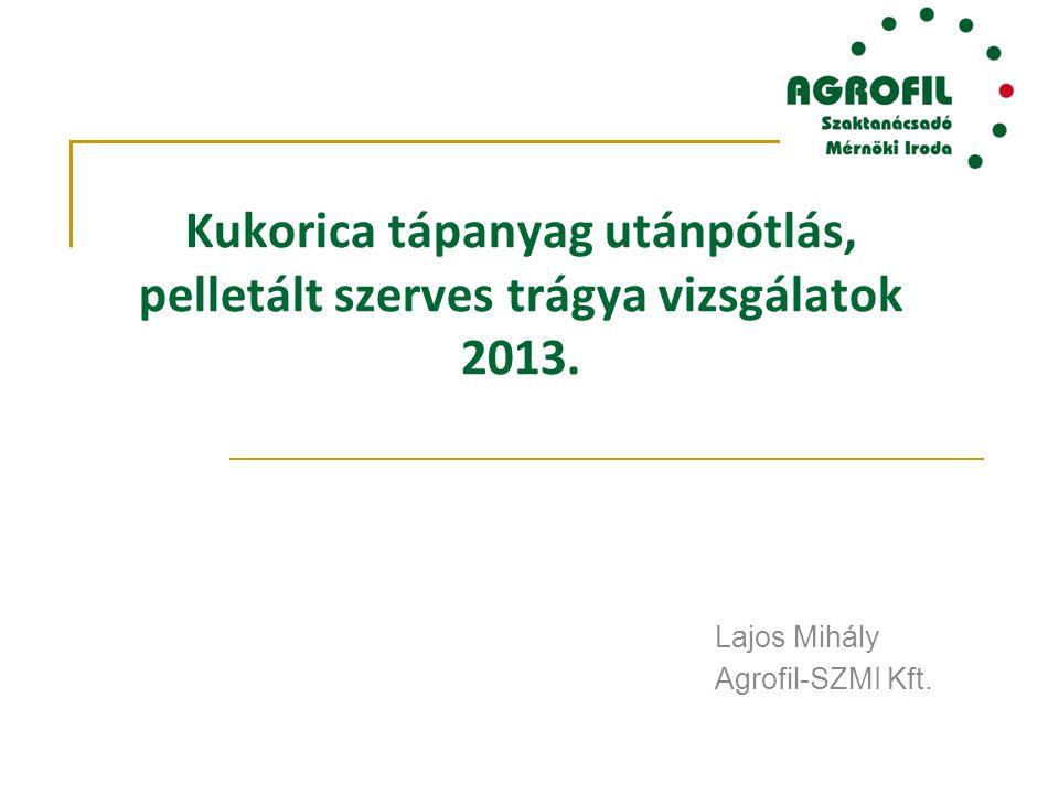 Kukorica tápanyag utánpótlás, pelletált szerves trágya vizsgálatok 2013.